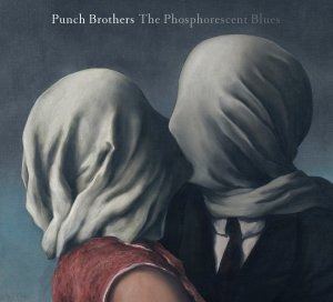 Punch_Brothers___The_Phosphorescent_Blues