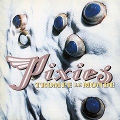 Pixies_TrompeLeMondeCover