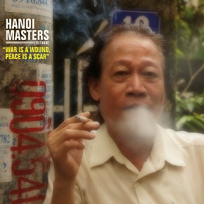 Hanoi_Masters___War_is_a_Wound_Peace_is_a_Scar