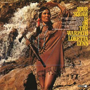 Loretta_Lynn_Your_Squaw_Is_on_the_Warpath