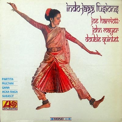 indo_jazz_fusions_1967_joe_harriott_john_mayer_double_quintet