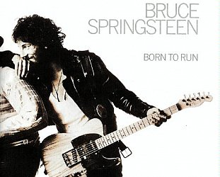 THE BARGAIN BUY: Bruce Springsteen; Born to Run (Sony)