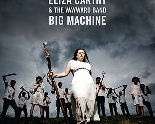 Eliza Carthy and the Wayward Band Machine: Big Machine (Topic/Southbound)