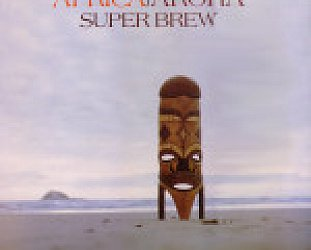 THE BARGAIN BUY: Superbrew; Africa Aroha