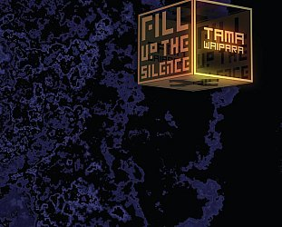 Tama Waipara: Fill Up the Silence (tamawaipara)