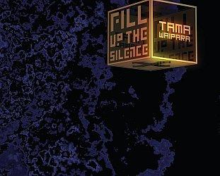 Tama Waipara: Fill Up the Silence (tamawaipara)