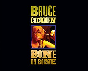 Bruce Cockburn: Bone on Bone (True North Records/Southbound)