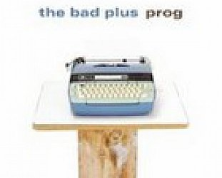 The Bad Plus, Prog (Do the Math/Universal)