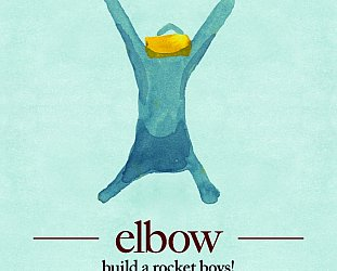 BEST OF ELSEWHERE 2011 Elbow: Build a Rocket Boys! (Universal)