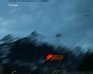 Trygve Seim/Andreas Utnem: Purcor; Songs for Saxophone and Piano (ECM/Ode)
