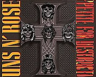 THE BARGAIN BUY: Guns N' Roses: Appetite For Destruction; Deluxe Edition