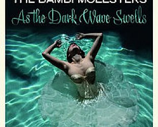 The Bambi Molesters: As the Dark Wave Swells (Glitterhouse)