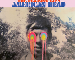 The Flaming Lips: American Head (Bella Union/digital outlets)