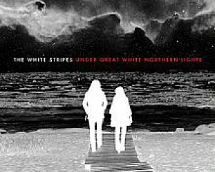 THE BARGAIN BUY: The White Stripes; Under Great White Northern Lights (XL CD and DVD)