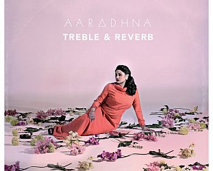 Aaradhna: Treble and Reverb (Frequency)