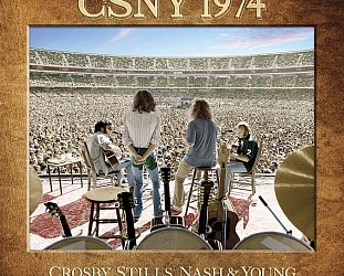 CROSBY STILLS NASH & YOUNG IN '74 (2014): if you can't love the one you're with . . .