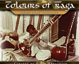 Various Artists: Musical Explorers; Deben Bhattacharya, Colours of Raga (ARC Music)