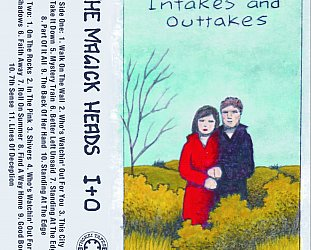 The Magick Heads: Intakes and Outtakes (Thokei Tapes)