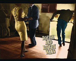RECOMMENDED RECORD: Bob Dylan; Rough and Rowdy Ways (Sony)