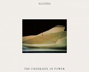 Algiers: The Underside of Power (Matador)