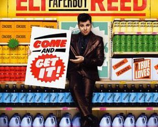 Eli Paperboy Reed: Come and Get It (Capitol)