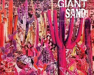 Giant Sand: Recounting the Ballads of The Thin Line Men (Fire/Southbound)