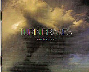 Turin Brakes: Outbursts (Cooking Vinyl)