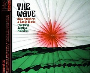 Alex Malheiros and Banda Utopia: The Wave (Far Out/Southbound)
