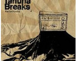 Tahuna Breaks: Reflections (Chewy/Rhythmethod)