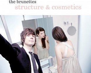 THE BARGAIN BUY: The Brunettes; Structure and Cosmetics