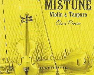 Chris Prosser: Mistune; Violin and Tanpura (Rongotai)