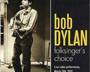 Bob Dylan: Folksinger's Choice (Left Field/Triton)