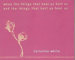 Christine White: When the Things That Heal Us Hurt Us and the Things That Hurt Us Heal Us (digital outlets)