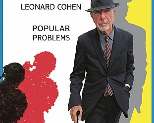 Leonard Cohen: Popular Problems (Sony)