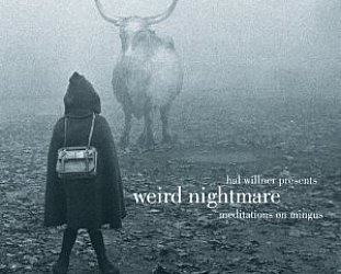 Various Artists: Weird Nightmare; Meditations on Mingus (Sony)