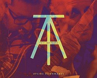 Trio Antipodes: Upside Downwards (MAPL/Rattle)
