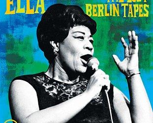 Ella Fitzgerald: The Lost Berlin Tapes (Verve/digital outlets)