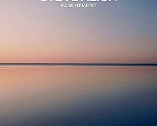 Steve Reich: Pulse/Quartet (Nonesuch/Universal)