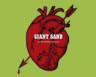 Giant Sand: Center of the Universe (Fire)