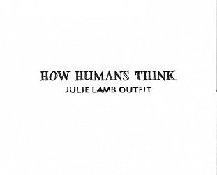 Julie Lamb Outfit: How Humans Think (julielamb.co.nz/digital outlets)