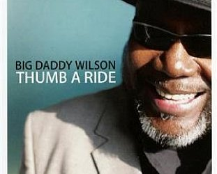 Big Daddy Wilson: Thumb a Ride (Ruf)