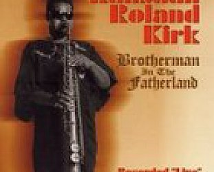Rahsaan Roland Kirk: Brotherman in the Fatherland (Hyena/Southbound