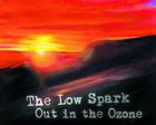 The Low Spark: Out in the Ozone (LowSpark)