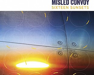 ONE WE MISSED: Misled Convoy: Sixteen Sunsets (digital outlets)