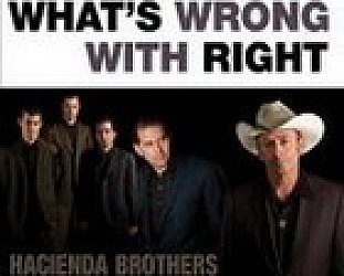 Hacienda Brothers; What's Wrong With Right? BEST OF ELSEWHERE 2006