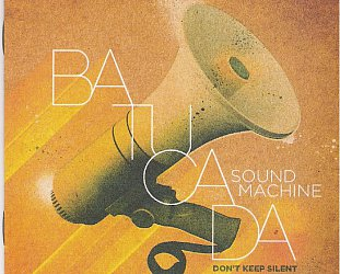 Batucada Sound Machine: Don't Keep Silent (BSM/Border)