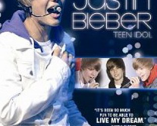 JUSTIN BIEBER: TEEN IDOL, a doco by MAUREEN GOLDTHORPE