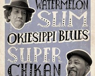 Watermelon Slim and Super Chicken: Okiesippi Blues (NorthernBlues)