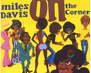 MILES DAVIS, ON THE CORNER RECONSIDERED (2008): The man with the bellbottoms