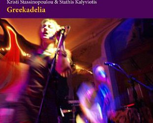 Kristi Stassinopoulou and Stathis Kalyviotis: Greekadelia (Riverboat/Southbound)